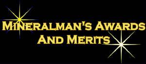 Mineralman's Awards and Merits